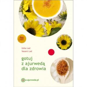 """""""gotuj z ajurwedą"""", """"ajurweda"""", """"książka o ajurwedzie"""""""
